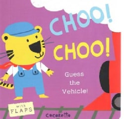 Choo! Choo!: Guess the Vehicle (Board book)
