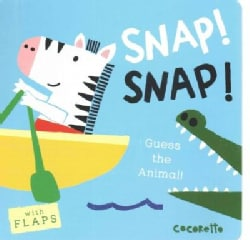 Snap! Snap!: Guess the Animal! (Board book)