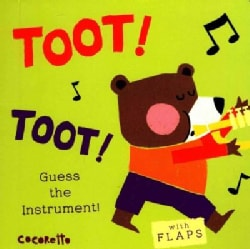 Toot! Toot!: Guess the Instrument! (Board book)
