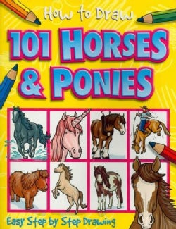 How to Draw 101 Horses & Ponies (Paperback)