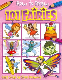 How to Draw 101 Fairies: Easy Step by Step Drawing (Paperback)