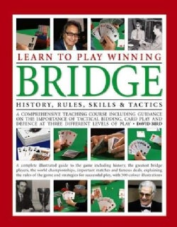 Learn to Play Winning Bridge: History, Rules, Skills & Tactics: a Comprehensive Teaching Course Including Guidanc... (Paperback)