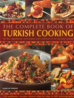 The Complete Book of Turkish Cooking: All the Ingredients, Techniques and Traditions of an Ancient Cuisine (Paperback)