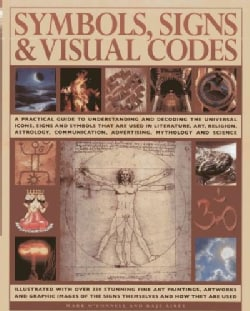 Symbols, Signs & Visual Codes: A Practical Guide to Understanding and Decoding the Universal Icons, Signs and Sym... (Hardcover)