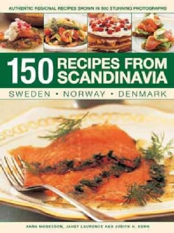 150 Recipes from Scandinavia: Sweden, Norway, Denmark: Authentic Regional Recipes Shown in 800 Stunning Photographs (Paperback)