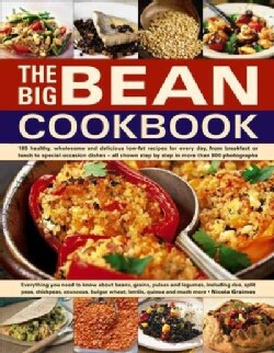 The Big Bean Cookbook: Everything You Need to Know About Beans, Grains, Pulses and Legumes, Including Rice, Split... (Paperback)