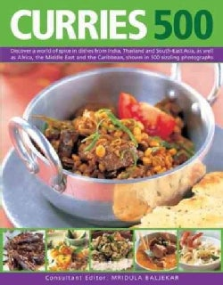 Curries 500: Discover a World of Spice in Dishes from India, Thailand and South-East Asia, As Well As Africa, the... (Paperback)