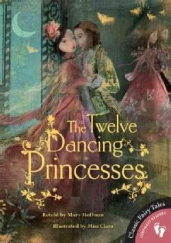 The Twelve Dancing Princesses (Paperback)