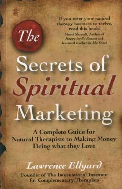 The Secrets of Spiritual Marketing (Paperback)