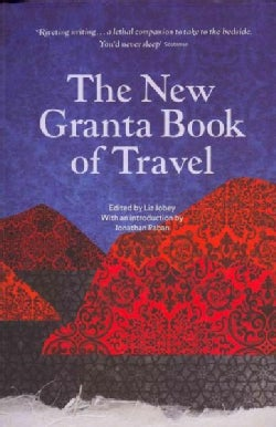 The New Granta Book of Travel (Paperback)