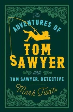 The Adventures of Tom Sawyer and Tom Sawyer, Detective (Paperback)