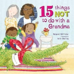 15 Things Not to Do With a Grandma (Hardcover)