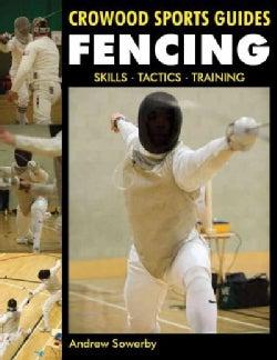 Fencing: Skills, Tactics, Training (Paperback)