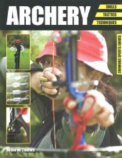 Archery: Skills, Tactics, Techniques (Paperback)