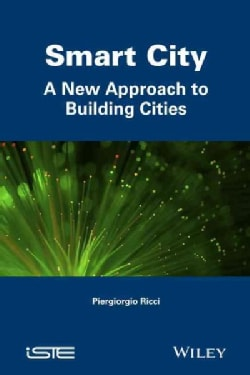 Smart City: A New Approach to Building Cities (Hardcover)