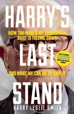 Harry's Last Stand: How the World My Generation Built Is Falling Down, and What We Can Do to Save It (Paperback)