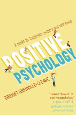 Positive Psychology: A toolkit for happiness, purpose and well-being (Paperback)