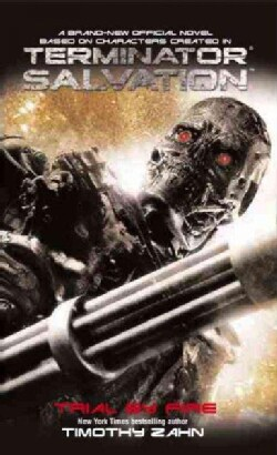 Terminator Salvation: Trial by Fire (Paperback)