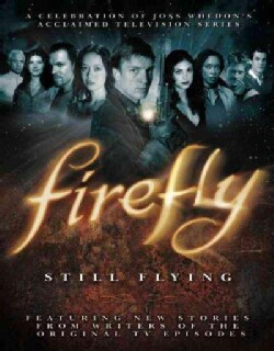 Firefly: Still Flying (Paperback)