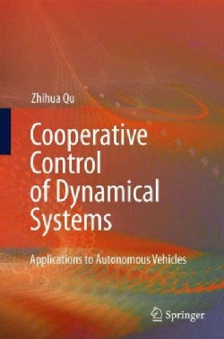 Cooperative Control of Dynamical Systems: Applications to Autonomous Vehicles (Hardcover)