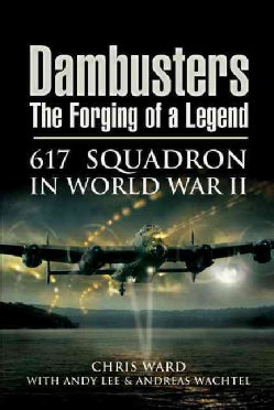 Dambusters: The Forging of a Legend (Hardcover)