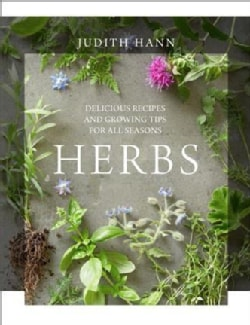 Herbs: Delicious Recipes and Growing Tips to Transform Your Food (Hardcover)