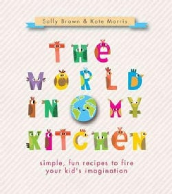 The World in My Kitchen (Paperback)