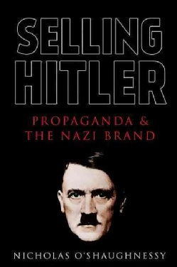 Selling Hitler: Propaganda and the Nazi Brand (Hardcover)