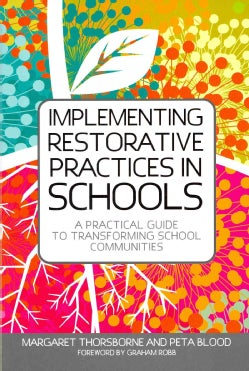 Implementing Restorative Practice in Schools: A Practical Guide to Transforming School Communities (Paperback)