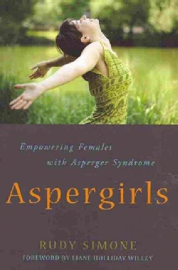 Aspergirls: Empowering Females With Asperger Syndrome (Paperback)