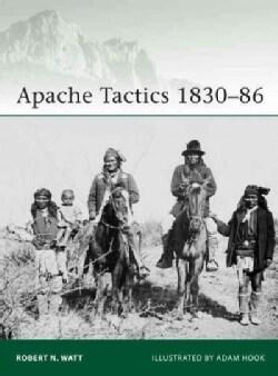 Apache Tactics 1830-86 (Paperback)