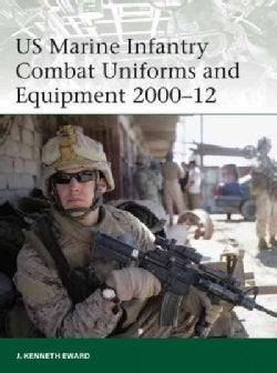 US Marine Infantry Combat Uniforms and Equipment 2000-12 (Paperback)