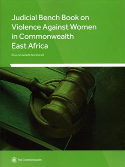 Judicial Bench Book on Violence Against Women in Commonwealth East Africa (Paperback)
