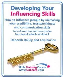 Developing Your Influencing Skills: How to Influence People by Increasing Your Credibility, Trustworthiness and C... (Paperback)