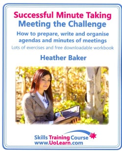 Successful Minute Taking - Meeting the Challenge: How to Prepare, Write and Organise Agendas and Minutes of Meetings (Paperback)