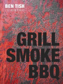 Grill Smoke Bbq (Hardcover)