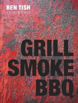 Grill Smoke Bbq (Hardcover)