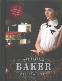 The Italian Baker: 100 International Baking Recipes With a Modern Twist (Hardcover)