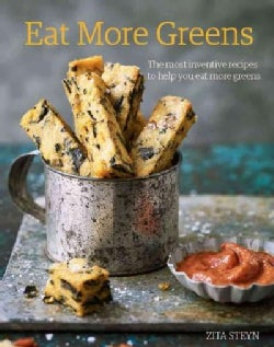 Eat More Greens: The Most Inventive Recipes to Help You Eat More Greens (Hardcover)