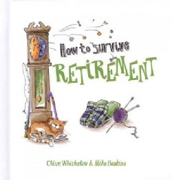 How to Survive Retirement (Hardcover)