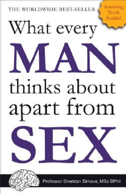 What Every Man Thinks About Apart from Sex (Paperback)