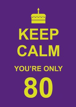 Keep Calm You're Only 80 (Hardcover)