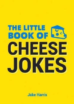 The Little Book of Cheese Jokes (Paperback)