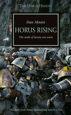 Horus Rising: The Seeds of Heresy Are Sown (Paperback)