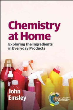 Chemistry at Home: Exploring the Ingredients in Everyday Products (Paperback)