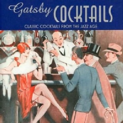 Gatsby Cocktails: Classic Cocktails from the Jazz Age (Hardcover)