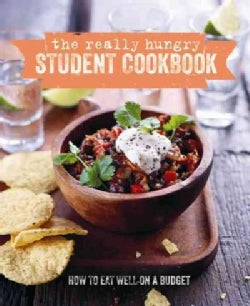 The Really Hungry Student Cookbook: How to Eat Well on a Budget (Hardcover)