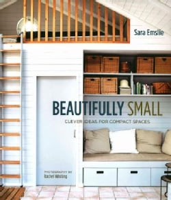 Beautifully Small: Clever Ideas for Compact Spaces (Hardcover)