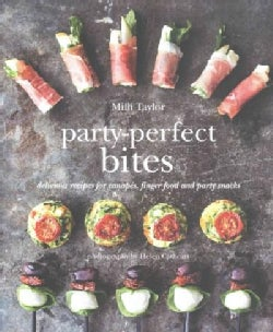 Party-Perfect Bites: Delicious Recipes for Canapes, Fingerfood and Party Snacks (Hardcover)