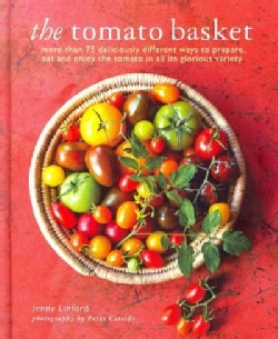 The Tomato Basket: A Celebration of the Pick of the Crop (Hardcover)